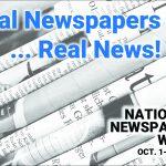 """Real Newspapers…Real News"" – National Newspaper Week is October 1-7, 2017"
